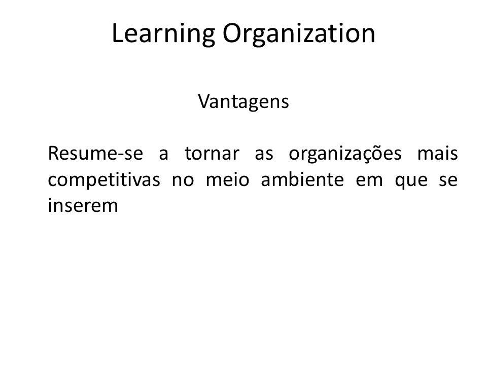 Desvantagens Segundo Peter Senge também são cinco as principais deficiências do processo de aprendizagem nas organizações: 1.