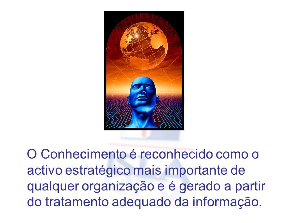 O Conhecimento é reconhecido como o activo estratégico mais importante de qualquer organização e é gerado a partir do tratamento adequado da informaçã