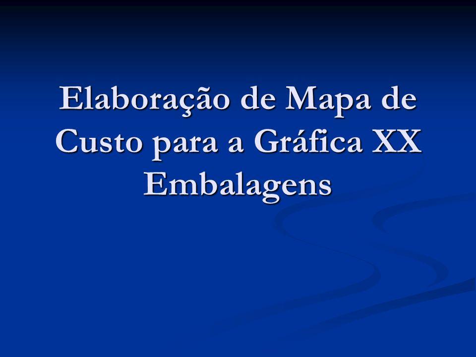 Elaboração de Mapa de Custo para a Gráfica XX Embalagens