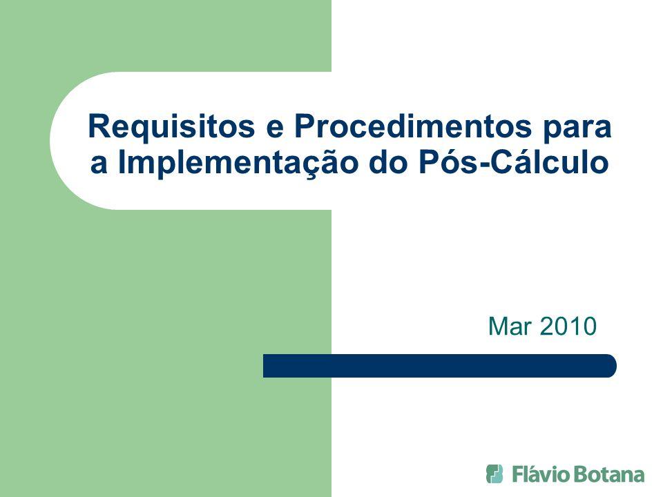 Requisitos e Procedimentos para a Implementação do Pós-Cálculo Mar 2010