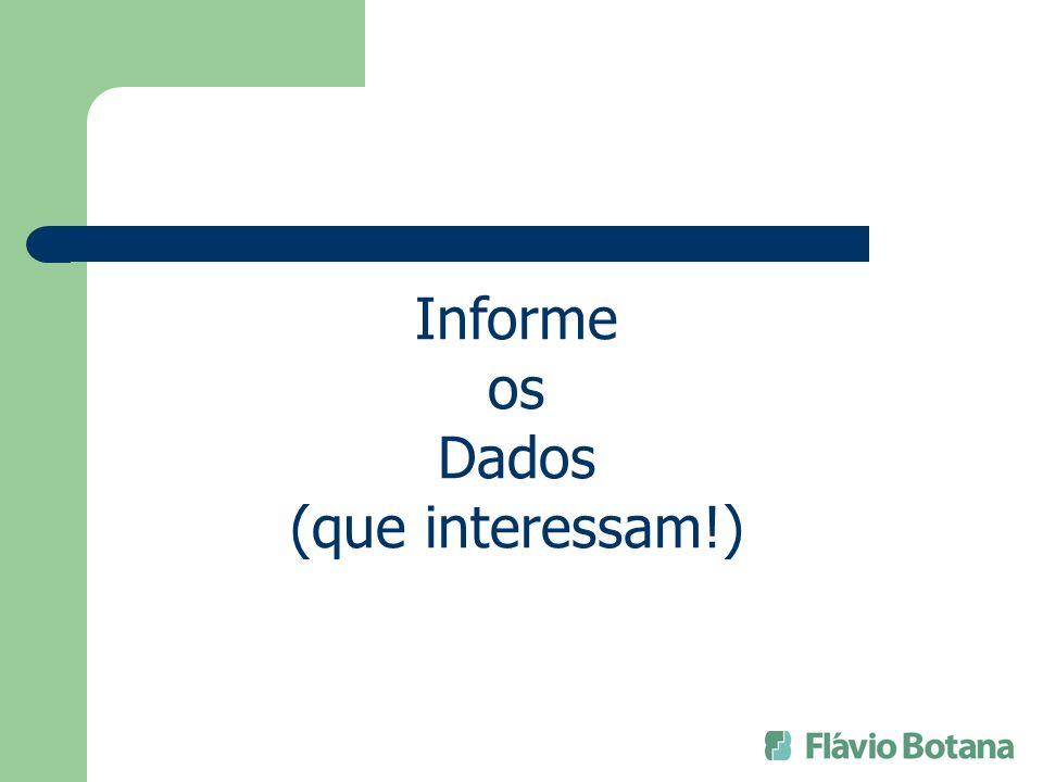 Informe os Dados (que interessam!)