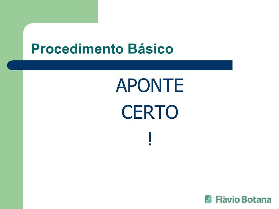 Procedimento Básico APONTE CERTO !
