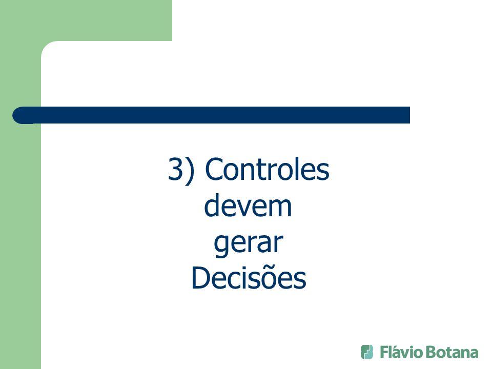 2) Se você Planeja, você precisa Controlar