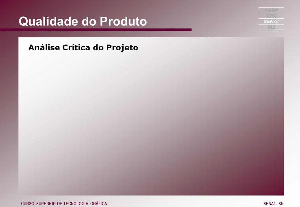 Qualidade do Produto Análise Crítica do Projeto CURSO SUPERIOR DE TECNOLOGIA GRÁFICASENAI - SP