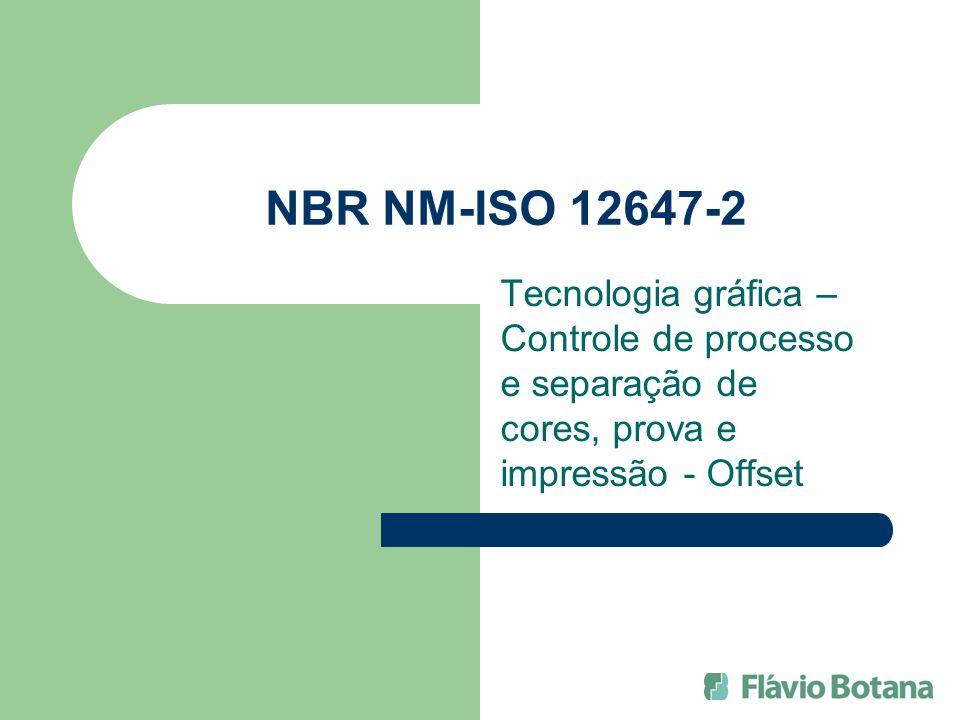 NBR NM-ISO 12647-2 Tecnologia gráfica – Controle de processo e separação de cores, prova e impressão - Offset