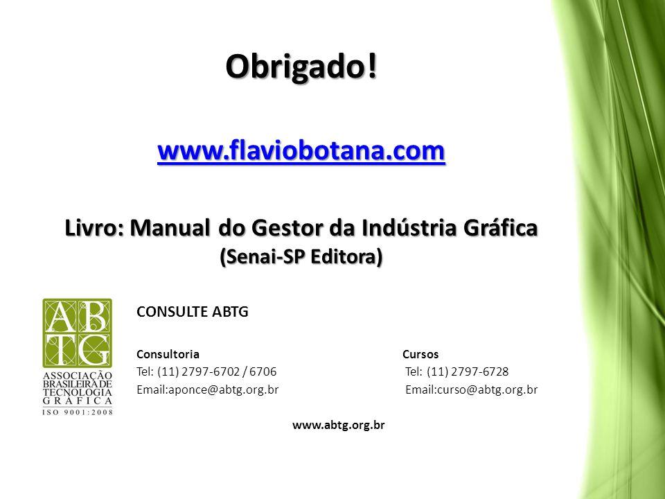 CONSULTE ABTG ConsultoriaCursos Tel: (11) 2797-6702 / 6706 Tel: (11) 2797-6728 Email:aponce@abtg.org.br Email:curso@abtg.org.br www.abtg.org.br Obriga