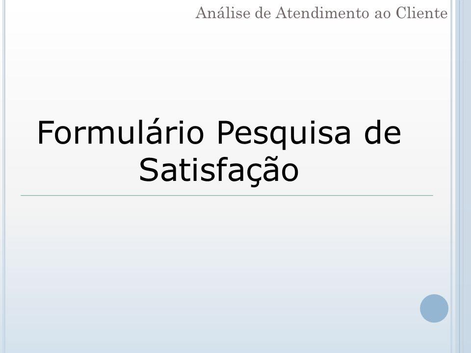 Formulário Pesquisa de Satisfação Análise de Atendimento ao Cliente