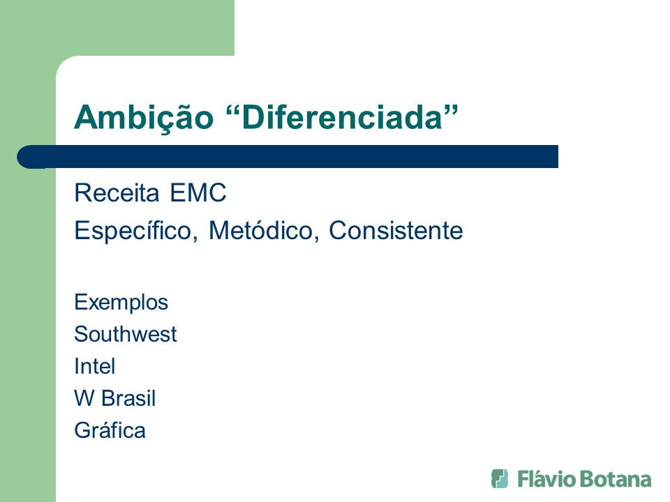 Ambição Diferenciada Receita EMC Específico, Metódico, Consistente Exemplos Southwest Intel W Brasil Gráfica