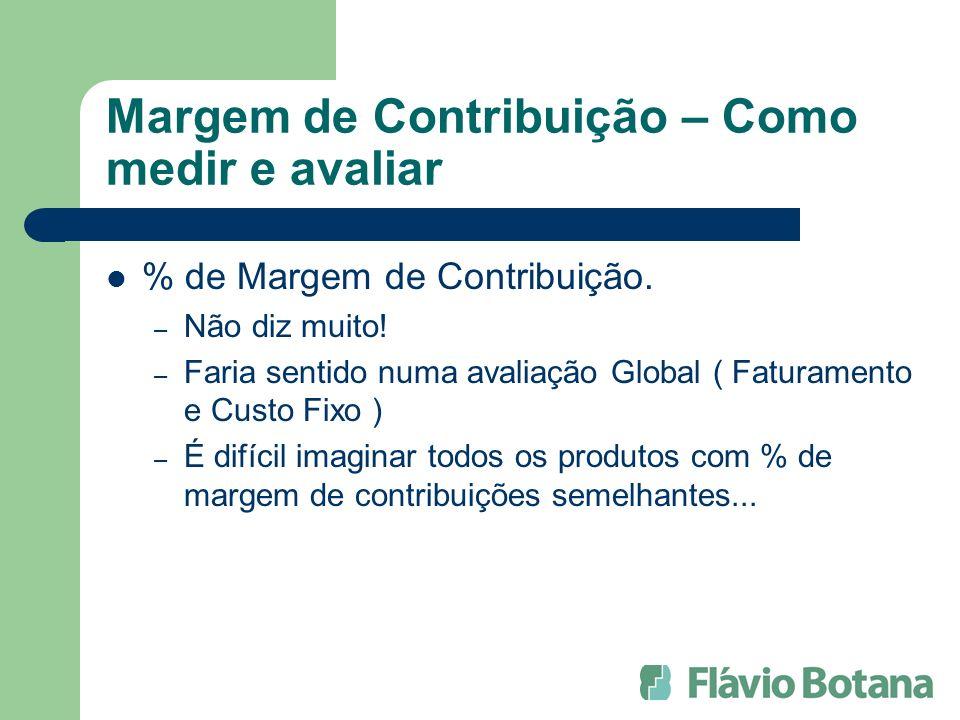 Margem de Contribuição – Como medir e avaliar % de Margem de Contribuição.