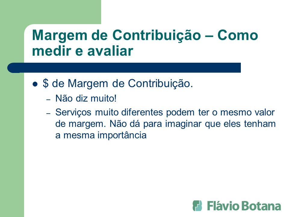 Margem de Contribuição – Como medir e avaliar $ de Margem de Contribuição.