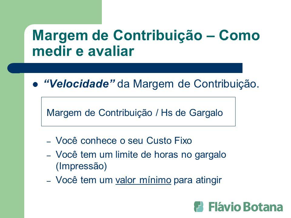 Margem de Contribuição – Como medir e avaliar Velocidade da Margem de Contribuição.