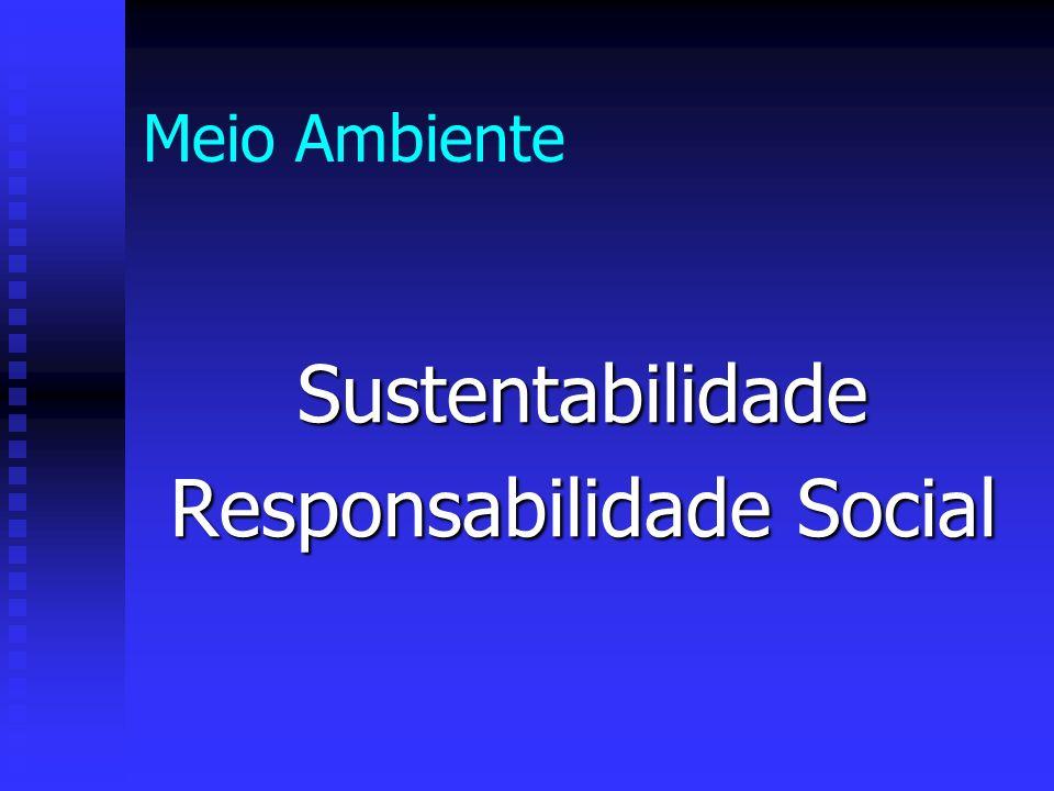 Meio Ambiente Sustentabilidade Responsabilidade Social