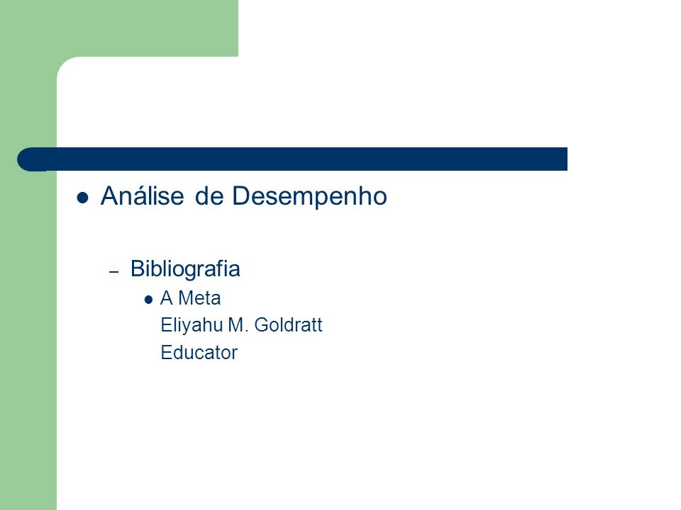 Análise de Desempenho – Bibliografia A Meta Eliyahu M. Goldratt Educator