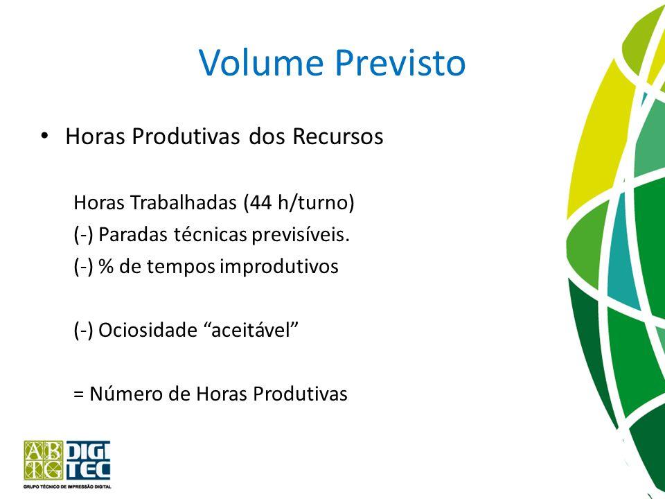 Volume Previsto Tempo Previsto de Produção para Orçamentação – As horas paradas devem ser subsidiadas pelas horas trabalhadas.