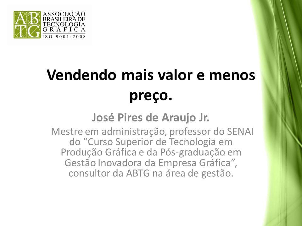 José Pires de Araujo Jr. Mestre em administração, professor do SENAI do Curso Superior de Tecnologia em Produção Gráfica e da Pós-graduação em Gestão