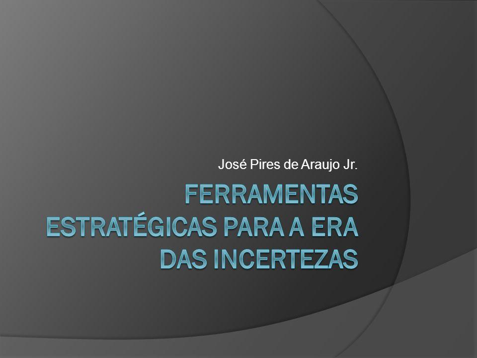 Ferramentas Estratégicas para a Era das Incertezas A conjuntura econômica como norteador das estratégias.