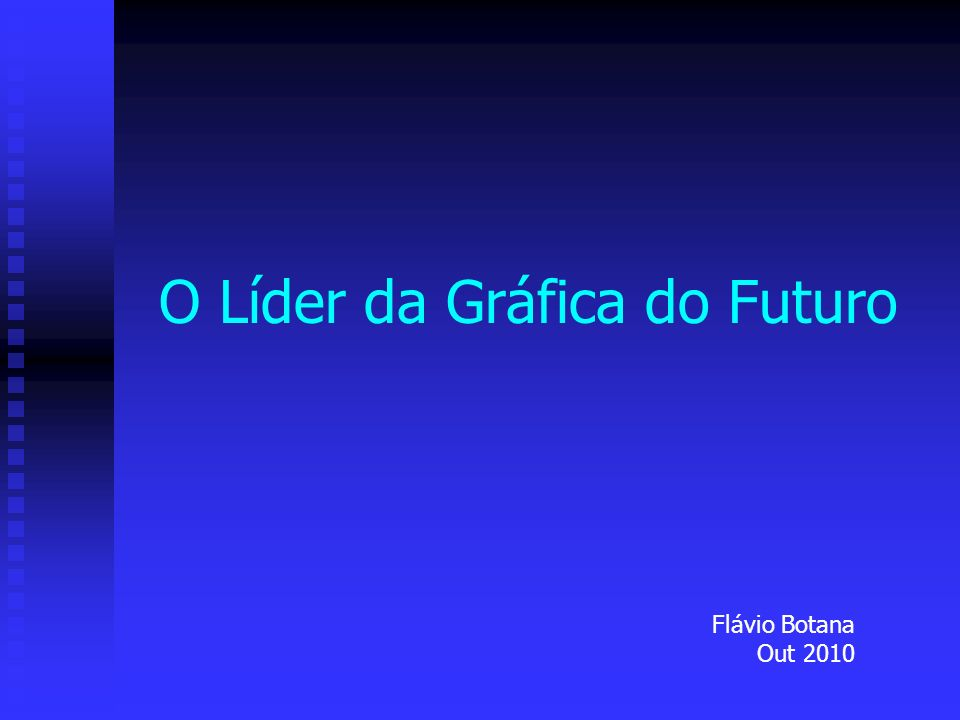 O Líder da Gráfica do Futuro Flávio Botana Out 2010