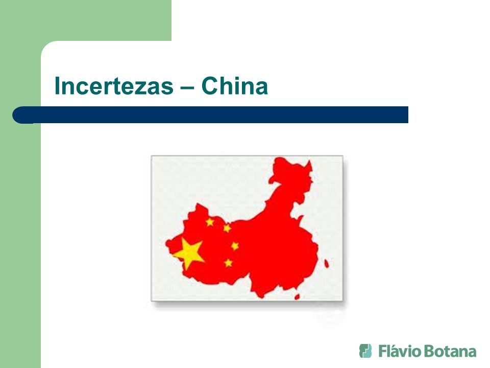 Incertezas – China