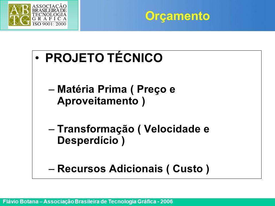 Certificada ISO 9002 Flávio Botana – Associação Brasileira de Tecnologia Gráfica - 2006 PROJETO TÉCNICO –Matéria Prima ( Preço e Aproveitamento ) –Tra