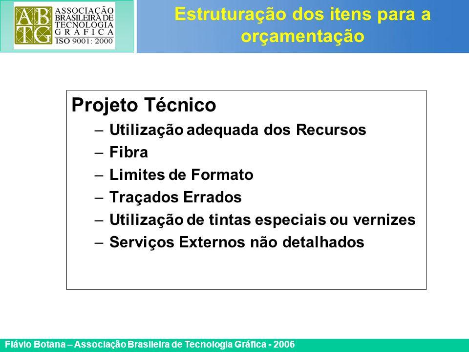 Certificada ISO 9002 Flávio Botana – Associação Brasileira de Tecnologia Gráfica - 2006 Projeto Técnico –Utilização adequada dos Recursos –Fibra –Limi