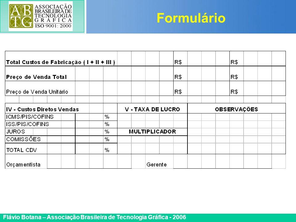 Certificada ISO 9002 Flávio Botana – Associação Brasileira de Tecnologia Gráfica - 2006 Formulário