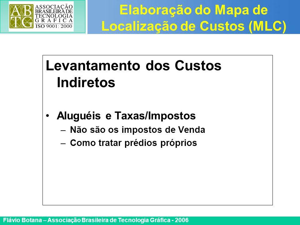 Certificada ISO 9002 Flávio Botana – Associação Brasileira de Tecnologia Gráfica - 2006 Levantamento dos Custos Indiretos Aluguéis e Taxas/Impostos –N