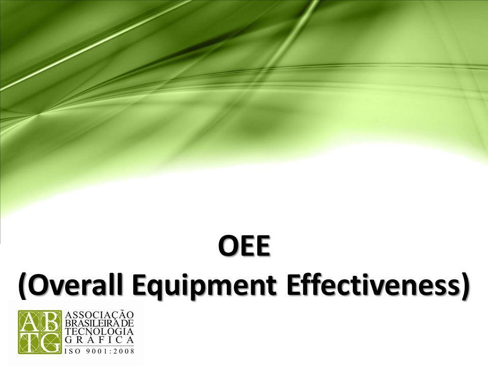 am OEE (Overall Equipment Effectiveness)