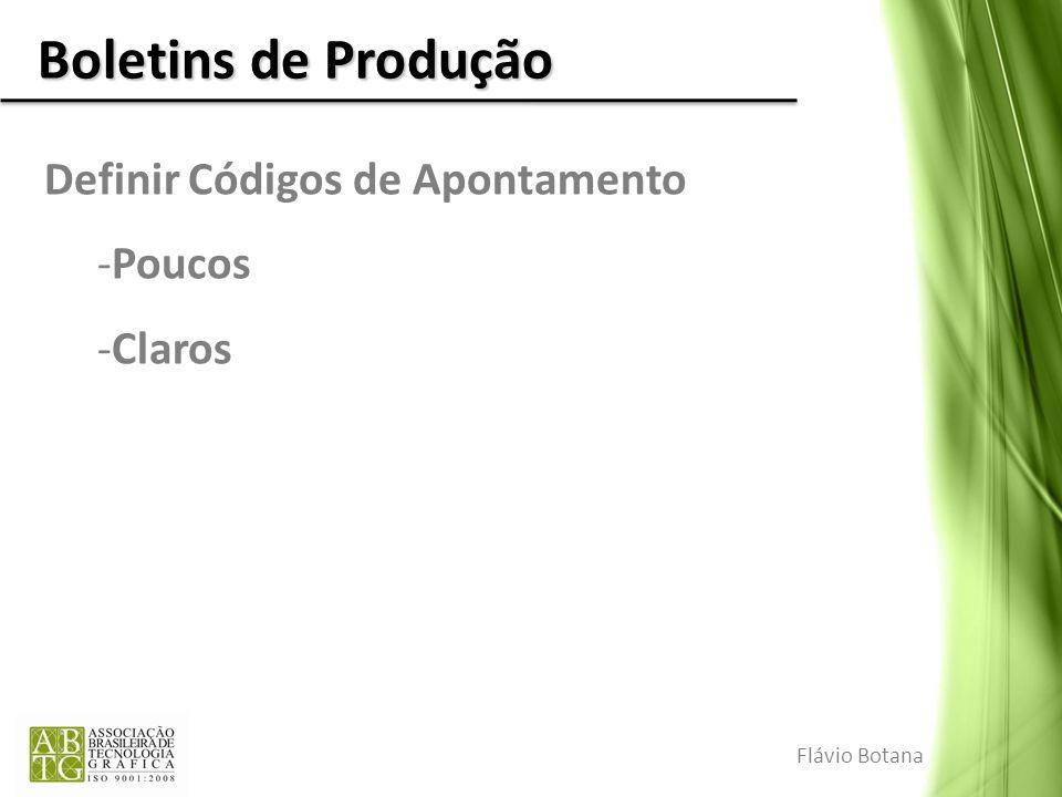 Boletins de Produção Definir Códigos de Apontamento -Poucos -Claros Flávio Botana