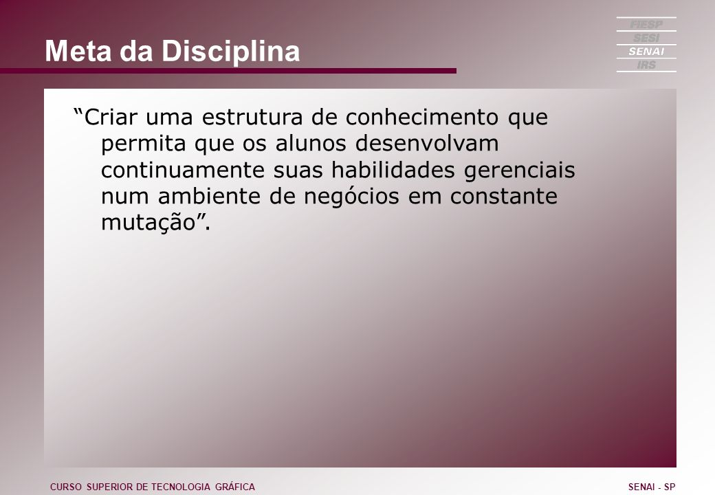 Fonte de Consulta Organizational Culture and Leadership Edgar H.