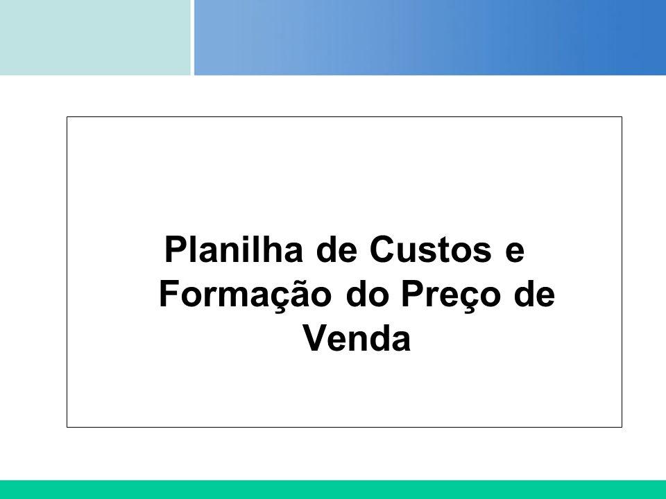 Certificada ISO 9002 Planilha de Custos e Formação do Preço de Venda