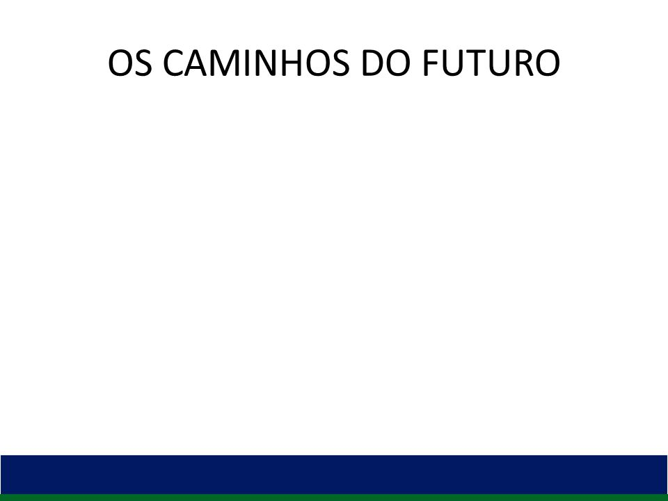 OS CAMINHOS DO FUTURO