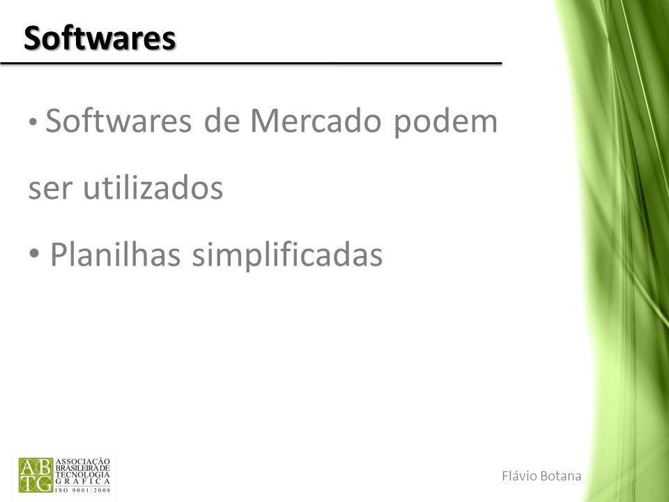 Softwares Softwares de Mercado podem ser utilizados Planilhas simplificadas Flávio Botana