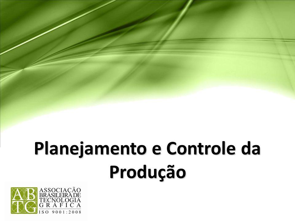 Planejamento e Controle da Produção – Como Melhorar, na Prática, a Produtividade da sua Gráfica Flávio Botana Março 2013