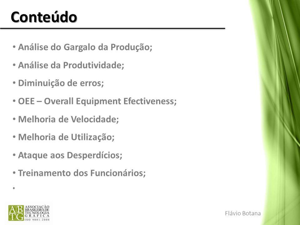 Conteúdo Análise do Gargalo da Produção; Análise da Produtividade; Diminuição de erros; OEE – Overall Equipment Efectiveness; Melhoria de Velocidade;