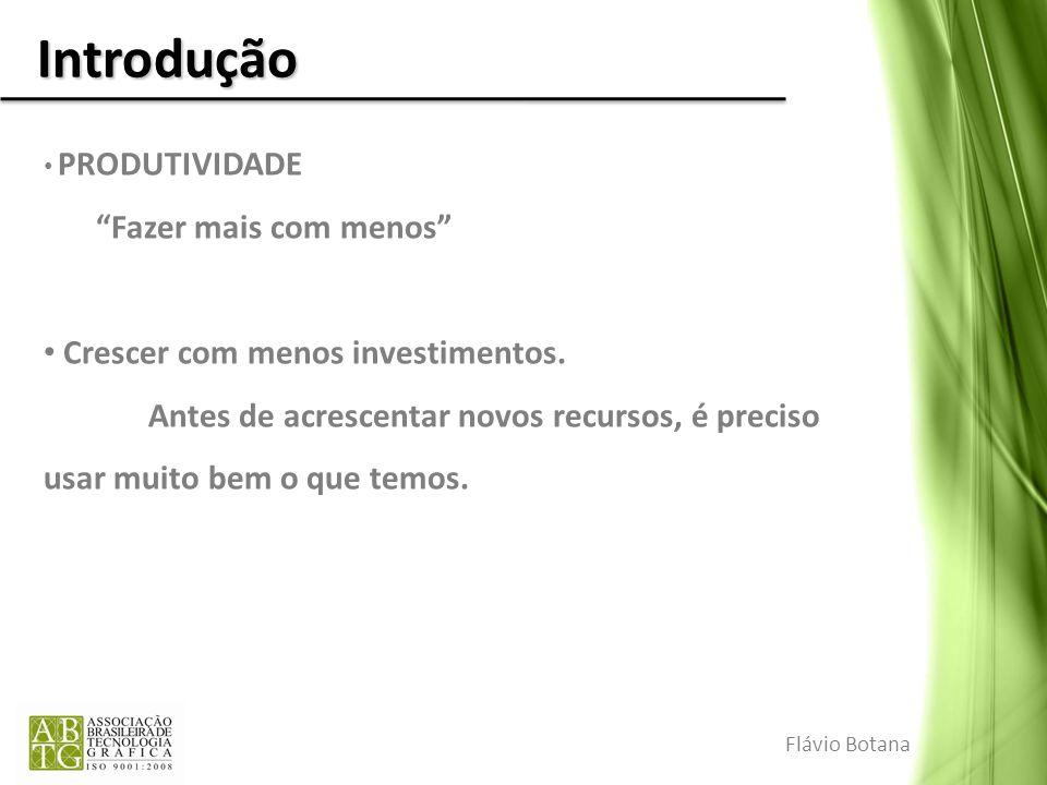 OEE – Overall Equipment Efectiveness DISPONIBILIDADE Do total de horas possíveis, quantas horas foram de produção Flávio Botana