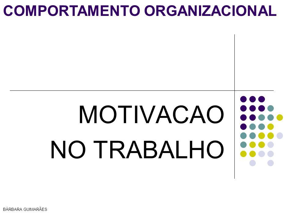 BÁRBARA GUIMARÃES COMPORTAMENTO ORGANIZACIONAL MOTIVACAO NO TRABALHO