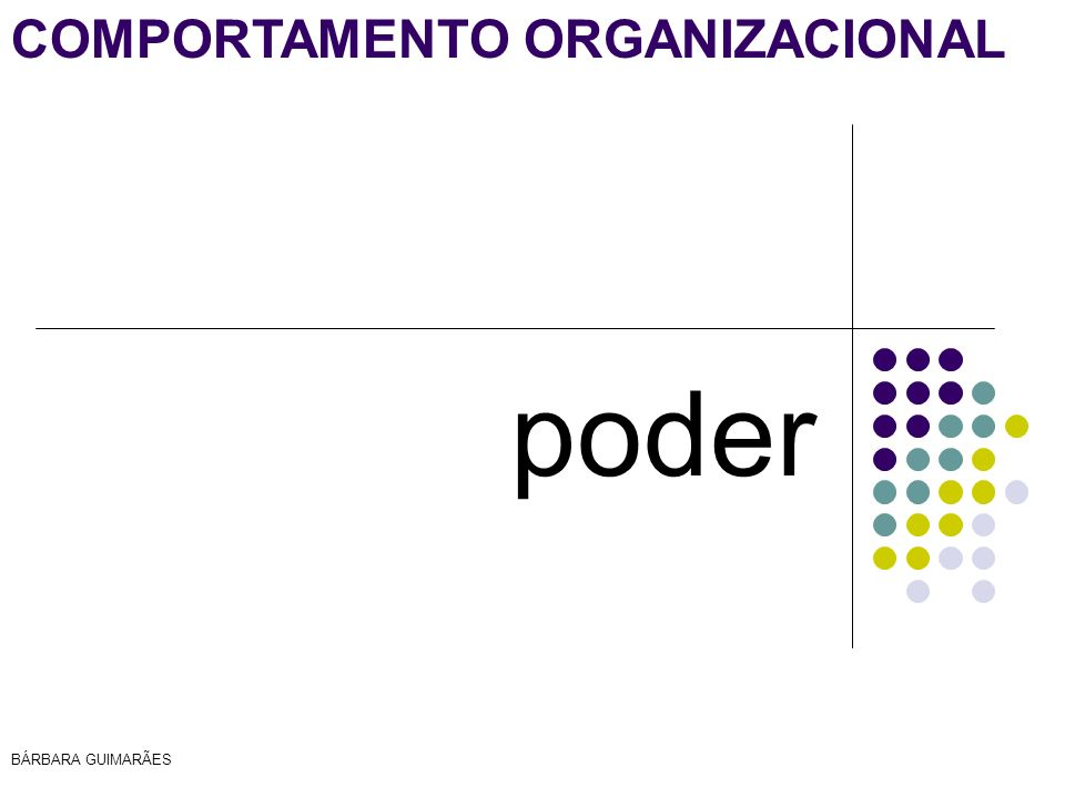 BÁRBARA GUIMARÃES COMPORTAMENTO ORGANIZACIONAL poder