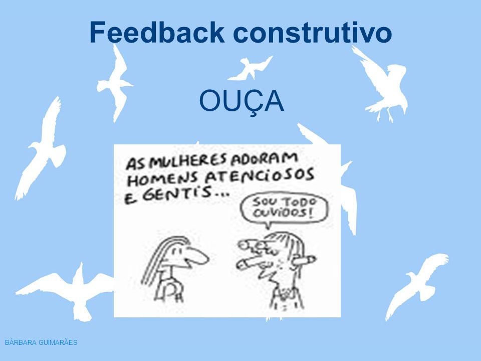 Feedback construtivo BÁRBARA GUIMARÃES OUÇA