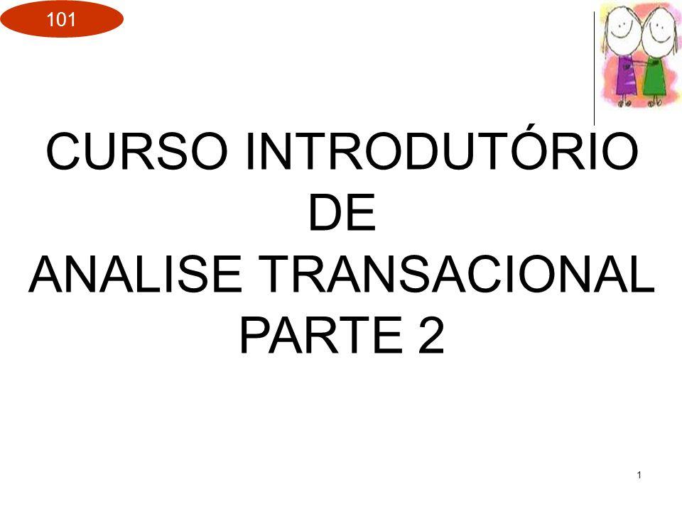 101 1 CURSO INTRODUTÓRIO DE ANALISE TRANSACIONAL PARTE 2