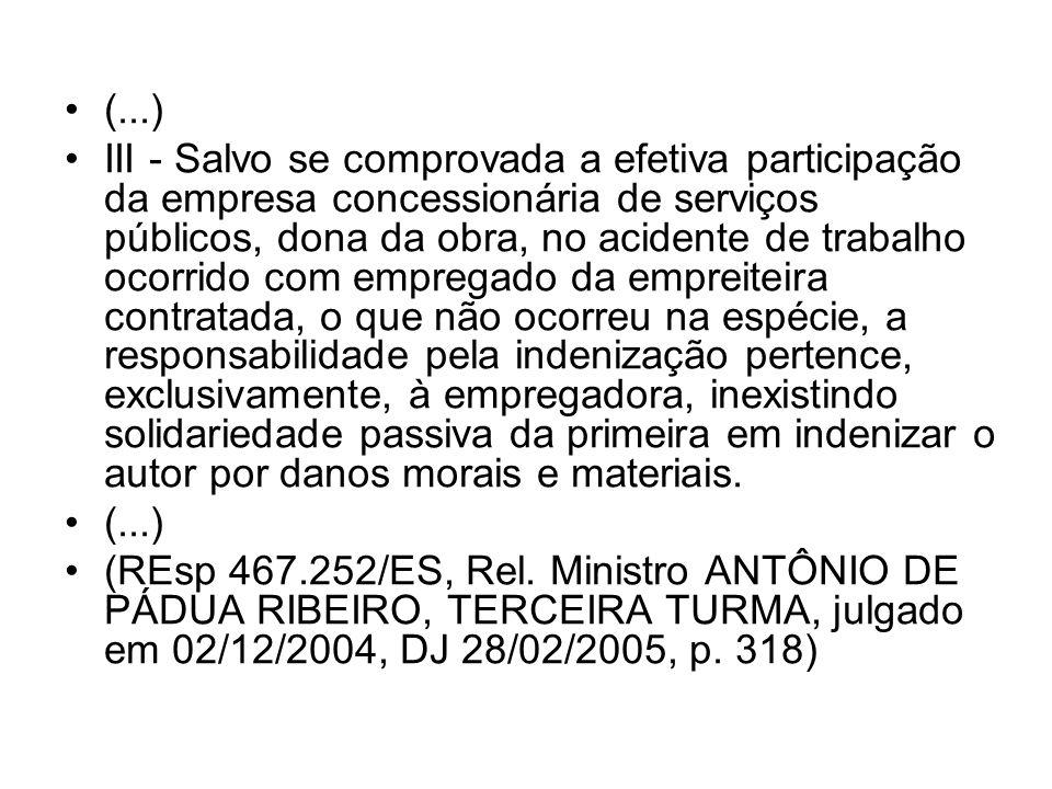 (...) III - Salvo se comprovada a efetiva participação da empresa concessionária de serviços públicos, dona da obra, no acidente de trabalho ocorrido