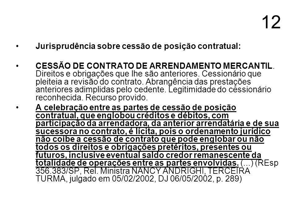 12 Jurisprudência sobre cessão de posição contratual: CESSÃO DE CONTRATO DE ARRENDAMENTO MERCANTIL.