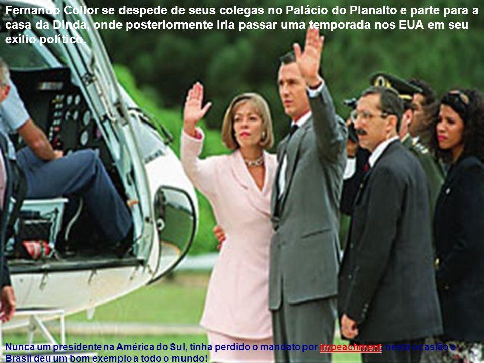 Fernando Collor se despede de seus colegas no Palácio do Planalto e parte para a casa da Dinda, onde posteriormente iria passar uma temporada nos EUA