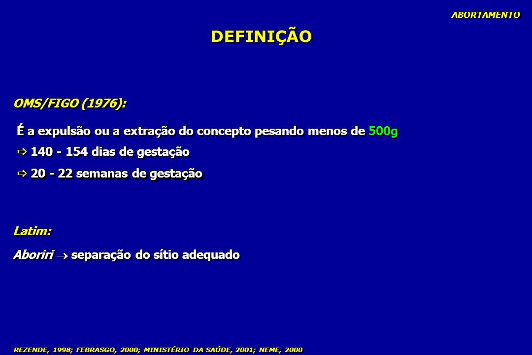 A.IDADE GESTACIONAL: ABORTAMENTO B. FORMA: CLASSIFICAÇÃO - 1.