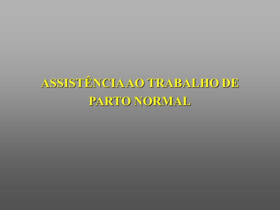 ASSISTÊNCIA AO TRABALHO DE PARTO NORMAL