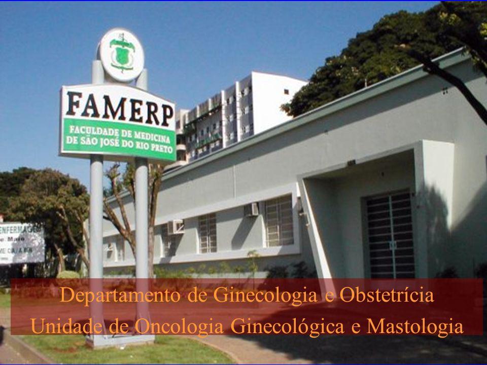 Departamento de Ginecologia e Obstetrícia Unidade de Oncologia Ginecológica e Mastologia