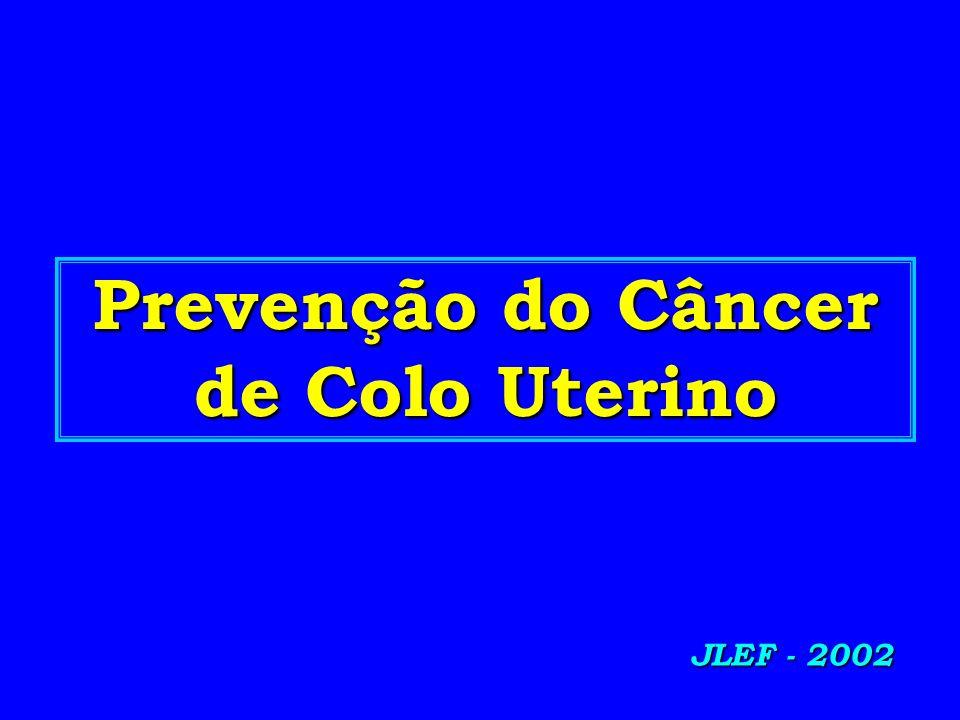 Prevenção do Câncer de Colo Uterino JLEF - 2002