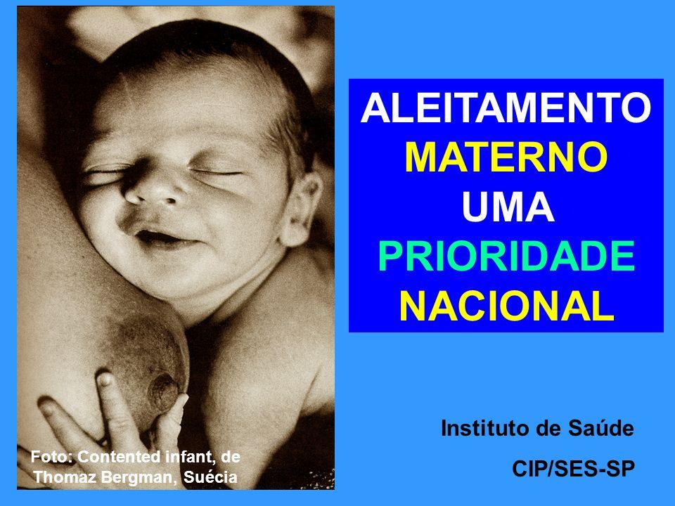 ALEITAMENTO MATERNO UMA PRIORIDADE NACIONAL Foto: Contented infant, de Thomaz Bergman, Suécia Instituto de Saúde CIP/SES-SP