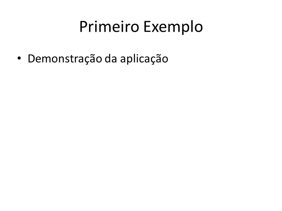 Primeiro Exemplo Demonstração da aplicação