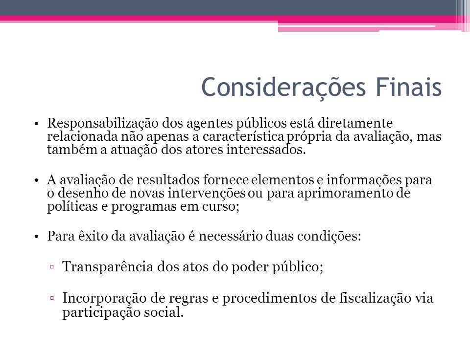 Considerações Finais Responsabilização dos agentes públicos está diretamente relacionada não apenas a característica própria da avaliação, mas também