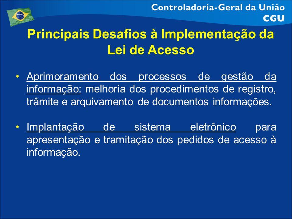 Principais Desafios à Implementação da Lei de Acesso Aprimoramento dos processos de gestão da informação: melhoria dos procedimentos de registro, trâm